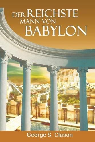 Der reichste Mann von Babylon  [Clason, George Samuel] (Tapa Blanda)