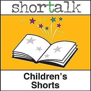 Shortalk Children's Shorts Audiobook