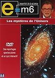 echange, troc E=M6 : Les mystères de l'Univers