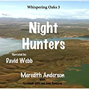 Night Hunters: Whispering Oaks, Volume 3 | Mr. Meredith I. Anderson