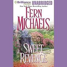 Sweet Revenge: Revenge of the Sisterhood #5 (       UNABRIDGED) by Fern Michaels Narrated by Laural Merlington