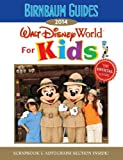 Birnbaum's Walt Disney World for Kids 2014 (Birnbaum Guides)