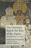 img - for The Christian East and the Rise of the Papacy: The Church 1071-1453 A.D (Church History, Vol 4) book / textbook / text book