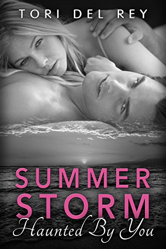 Summer Storm: Haunted By You (Basic Desires New Adult Romance Book 1)