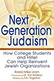 img - for Next Generation Judaism: How College Students and Hillel Can Help Reinvent Jewish Organizations book / textbook / text book