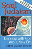 img - for Soul Judaism: Dancing with God into a New Era book / textbook / text book