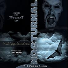Nocturnal: Werecat Saga, Book 3 (       UNABRIDGED) by Jami Lynn Saunders, Daniel Middleton, Jaime Vendera, 711 press Narrated by Sarah McKee