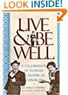 Live and Be Well: A Celebration of Yiddish Culture in America
