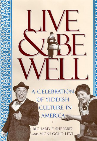 Live and Be Well: A Celebration of Yiddish Culture in...