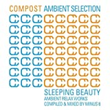 Compost Ambient Selection - Sleeping Beauty - mixed by Minus 8