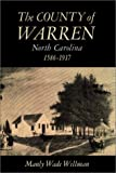 The County of Warren, North Carolina, 1586-1917 (0807854727) by Wellman, Manly Wade