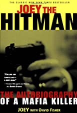Joey the Hit Man : The Autobiography of a Mafia Killer (Adrenaline Classics Series)