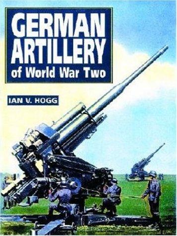 German Artillery of World War II (Greenhill Military Paperback), Hogg, Ian