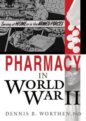 Pharmacy in World War II (Pharmaceutical Heritage)