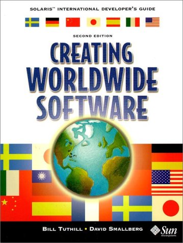 Creating Worldwide Software: Solaris International Developer's Guide (2nd Edition)