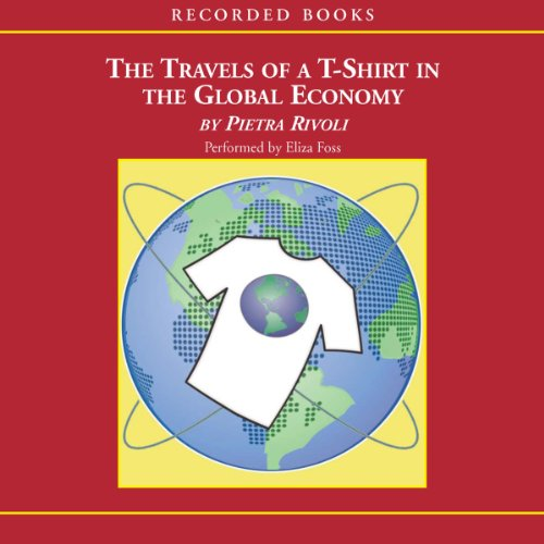 Travels Of A T Shirt In The Global Economy Audiobook
