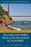 Beaches and Parks from San Francisco to Monterey: Counties Included: Marin, San Francisco, San Mateo, Santa Cruz, Monterey (Experience the California Coast)