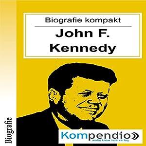 John F. Kennedy (Biografie kompakt) Hörbuch