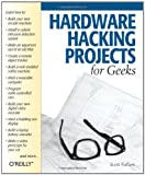 Hardware Hacking Projects for Geeks (0596003145) by Scott Fullam