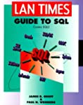 """""""LAN Times"""" Guide to SQL (LAN Times s..."""