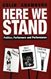 Here We Stand: Politics, Performers and Performance:  Paul Robeson, Charlie Chaplin, Isadora Duncan