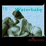 Waterbaby: Ann Summers Short Story 15 | Ann Summers