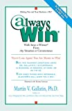 AlwaysWin(R): Walk Away a Winner(R) From Any Situation or Circumstance