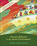Human Behavior In The Social Environment (New Directions in Social Work (Boston, Mass.), 3.) (0072845961) by Rogers, Anissa