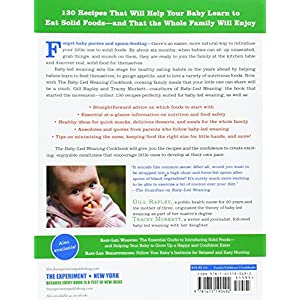 The Baby-Led Weaning Cookbook: 130 Recipes That Will Help Your Baby Learn to Eat Solid Foods_and That the Whole Family Will Enjoy