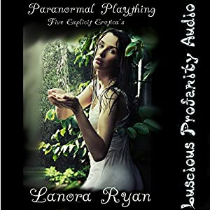 Paranormal Plaything: 5 Explicit Eroticas Audiobook