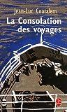 echange, troc Jean-Luc Coatalem - La Consolation des voyages