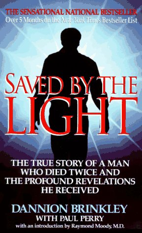 Saved by the Light, PAUL PERRY, RAYMOND A. MOODY, DANNION BRINKLEY