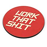 PosterGuy Fridge Magnet - Work That Shit (Red) work,shit,line,oneliners
