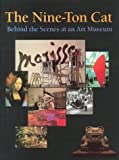 img - for The Nine-Ton Cat: Behind the Scenes at an Art Museum book / textbook / text book