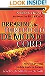 Breaking The Threefold Demonic Cord:...