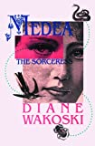 Medea the Sorceress (Archaeology of Movies and Books, Vol. 1)