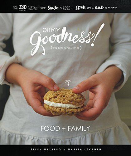 Oh My Goodness!: Food + Family: 130 Reasons For You To Cook, Smile and Laugh Awhile! Hand Lettered Frame-able Quotes, Illustrations, Quick & Easy Dishes! (Oh My Goodness compare prices)