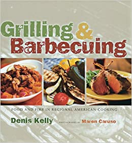 Grilling and barbecuing food and fire in american for American regional cuisine book