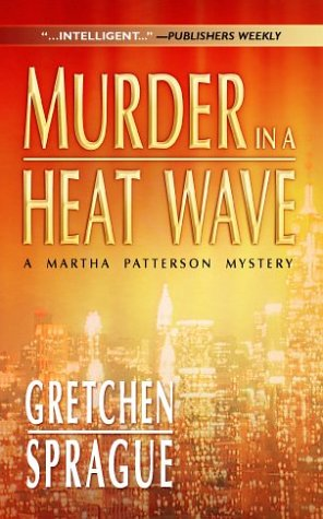 Murder In A Heat Wave (Wwl Mystery, 489), GRETCHEN SPRAGUE