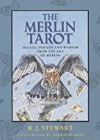 The Merlin Tarot: Images, Insight and Wisdom from the Age of Merlin