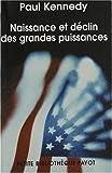 echange, troc Paul Kennedy - Naissance et déclin des grandes puissances : Transformations économiques et conflits militaires entre 1500 et 2000