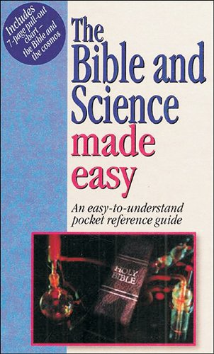 The Bible & Science Made Easy: An Easy to Understand Pocket Ref Guide [With Chart]