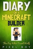 Minecraft Diary: Diary of a Minecraft Builder - The Pig Who Cried Wolf