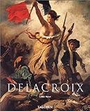 echange, troc Gilles Néret - Eugène Delacroix 1798-1863