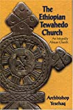 The Ethiopian Tewahedo Church: An Integrally African Church