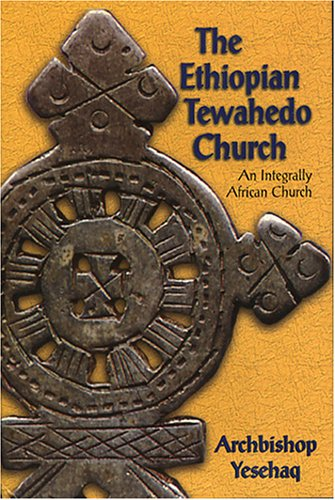 Ethiopian Tewahedo Church: An Integrally African Church