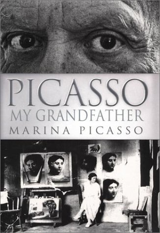 Picasso, My Grandfather, MARINA PICASSO, LOUIS VALENTIN