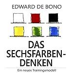 Das Sechsfarben-Denken: Ein neues Trainingsmodell | Edward de Bono