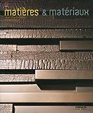 echange, troc Jean-Claude Prinz, Olivier Gerval - Matières & matériaux : Architecture, design et mode
