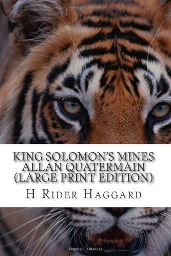 King Solomon's Mines Allan Quatermain (Large Print Edition)